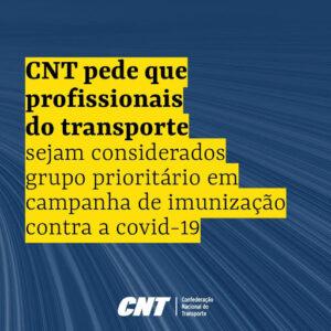 CNT solicita que profissionais do transporte sejam considerados grupo prioritário em campanha de imunização contra a Covid-19